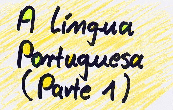 Die portugiesische Sprache zu erlernen empfiehlt sich
