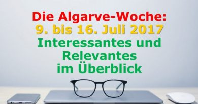 Algarve-News 9. bis 16. Juli 2017 KW 28