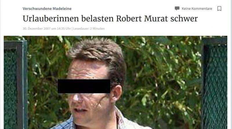 Fall Maddie mit Beschuldigungen zu Verdächtigtem Robert Murat
